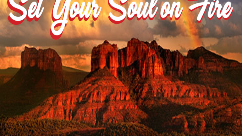 Let Sedona Set Your Soul on Fire