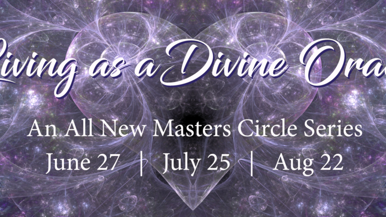 Masters Circle: Living As A Divine Oracle